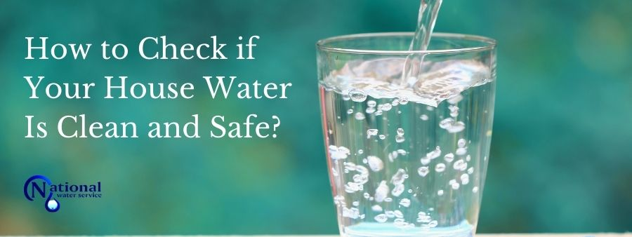 How to Check if Your House Water Is Clean and Safe?